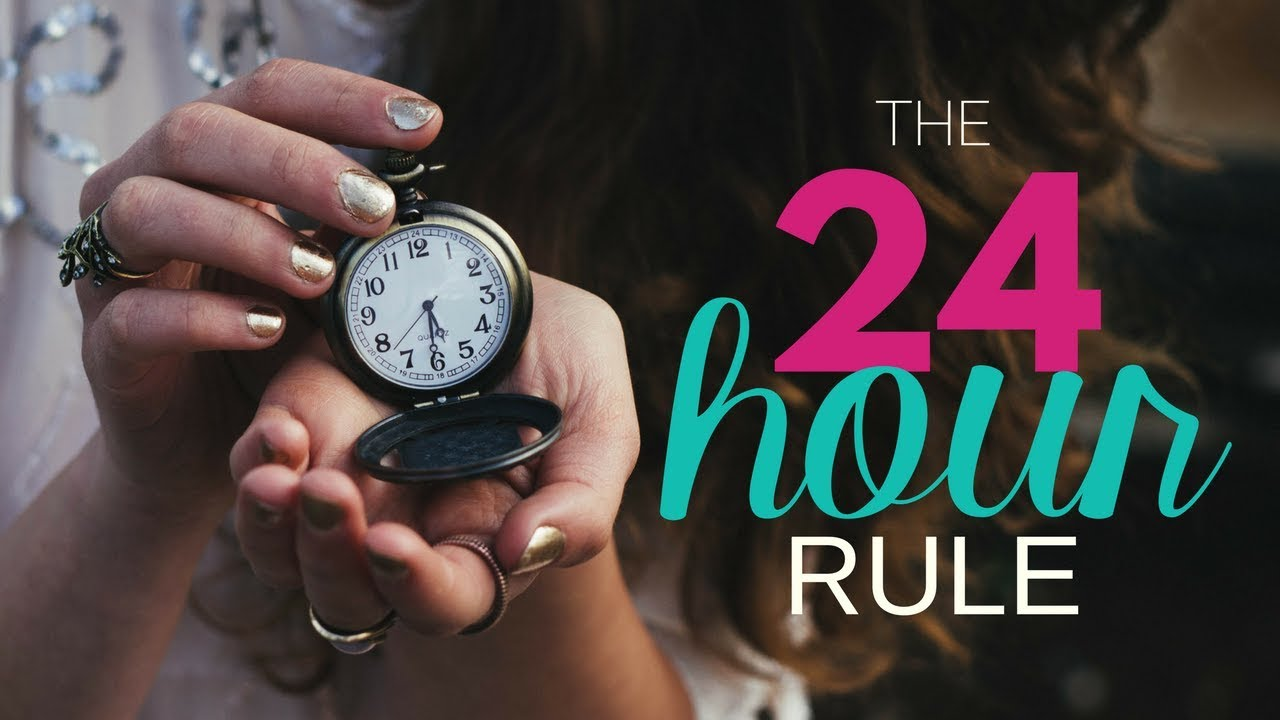 Image result for the 24 hour rule