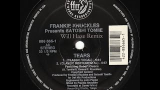 Frankie Knuckles & Satoshi Tomiiee - Tears (Will Haze Remix)