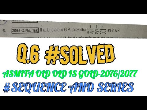 Asmita Old is gold grade 11 solutions | Chapter: Sequence and series/Q no 06