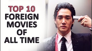 10 Foreign Movies You Need To Watch Before You Die!