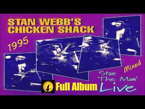 Stan Webb's Chicken Shack - Stan The Man (Live), Full Mixed