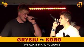 KORO vs GRYSIU  WBW 2018  Finał Południe (A) Freestyle Battle