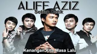 Video Aliff Aziz - Setiap Detik (With Lyrics) download MP3, 3GP, MP4, WEBM, AVI, FLV Agustus 2018