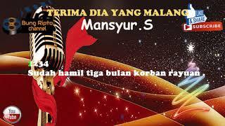 TERIMA DIA YANG MALANG - Mansyur S Dangdut Karaoke Tanpa Vokal