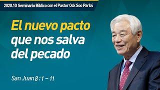 [Spa] #4 El nuevo pacto que nos salva del pecado / Pastor Ock Soo Park