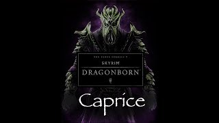 """Caprice"" - Skyrim - Dragonborn DLC Soundtrack (By Jeremy Soule)"