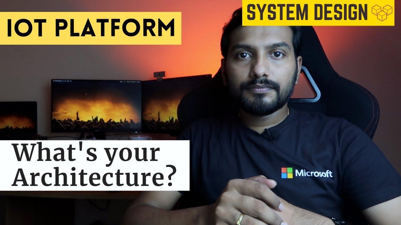 IoT Platform System Design | What's your Architecture Challenge 3 | System Design Primer