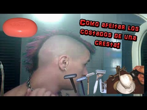 Como afeitar los costados de una cresta? How to shave the sides of your mohawk?