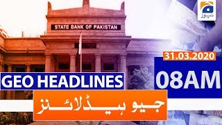 Geo Headlines 08 AM | 31st March 2020