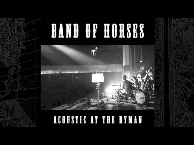 band-of-horses-slow-cruel-hands-of-time-acoustic-at-the-ryman-band-of-horses