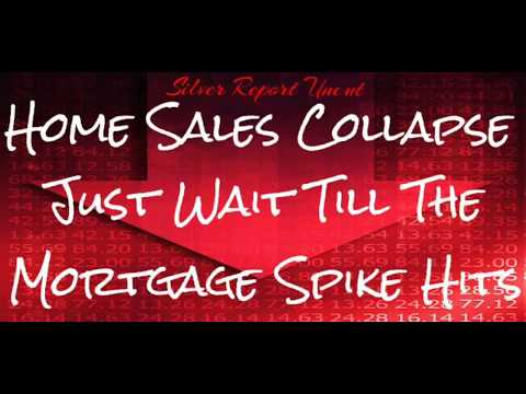 Home Sales Collapse! Wait Until The Spike In Mortgage Rates Hits