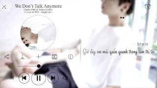 [VIETSUB+MP3 DL] We don't talk anymore by JK