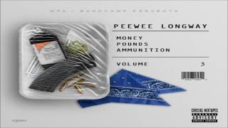 PeeWee Longway - Money, Pounds, Ammunition 3 [FULL MIXTAPE + DOWNLOAD LINK] [2016]