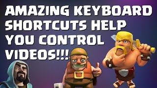 MUST SEE 16 AMAZING EASY-TO-USE KEYBOARD TRICKS FOR CLASH OF CLANS VIDEOS: WORKS WITH ALL VIDEOS!!!