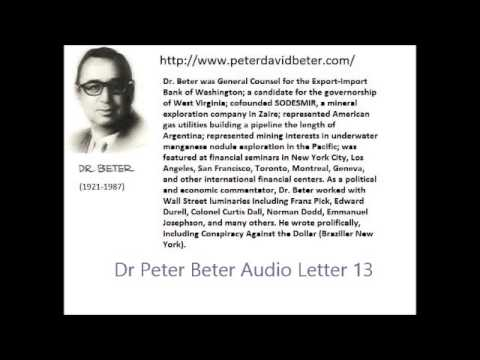 Dr. Peter Beter Audio Letter 13: Economic, Political and Hum