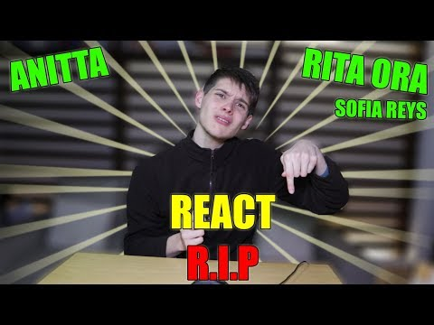REACT RIP  ANITTA  SOFIA REYES RITA ORA