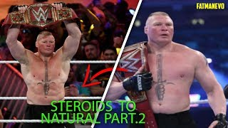 Brock Lesnar Steroids To Natural PT.2 - Weight Loss 2018. Return To UFC. Before And After. Shrinking