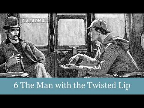 A Sherlock Holmes Adventure: 6 The Man with the Twisted Lip