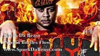 Spark Da Beast - Poppin Bottles Flow @SparkDaBeast
