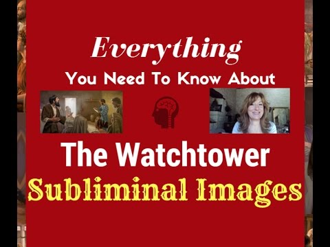 Everything you Need to Know About the Watchtower Subliminal Images