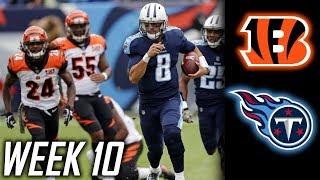 Week 10: Tennessee Titans beat Cincinnati Bengals 24-20! Titans win 4th straight!