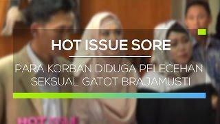 Para Korban Diduga Pelecehan Seksual Gatot Brajamusti - Hot Issue Sore