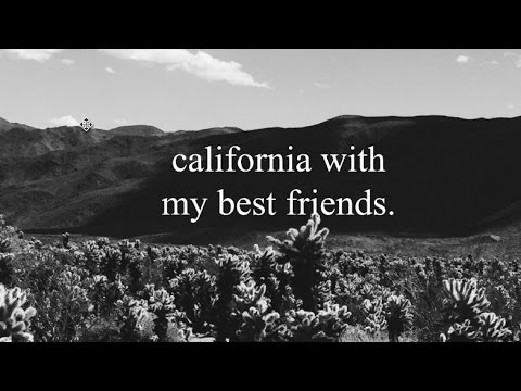 CALIFORNIA WITH MY BEST FRIENDS