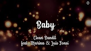 Clean Bandit - Baby feat. Marina & Luis Fonsi (Lyrics) Video