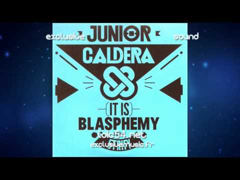 Junior Caldera Feat Jack Strify - Blasphemy (Extended Mix) FULL HQ EXCLUSIVEMUSIC.fr