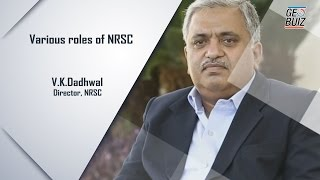 V K  Dadhwal, NRSC Director, talks about the various roles of NRSC