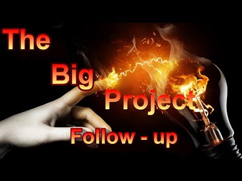 The Big Project - Follow up