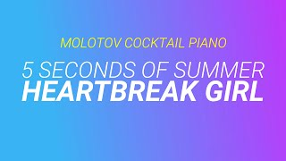 Heartbreak Girl - 5 Seconds of Summer (tribute cover by Molotov Cocktail Piano)