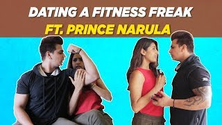 Dating a Fitness Freak ft. Prince Narula | Gaelyn Mendonca