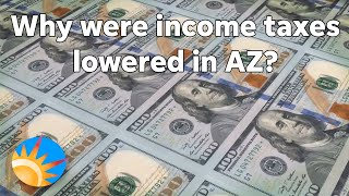 Arizona did it wrong, but it had to lower income taxes. Here's why