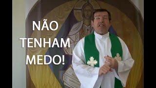 DIA A DIA COM A PALAVRA: NÃO TENHAM MEDO! - Padre Alberto Gambarini