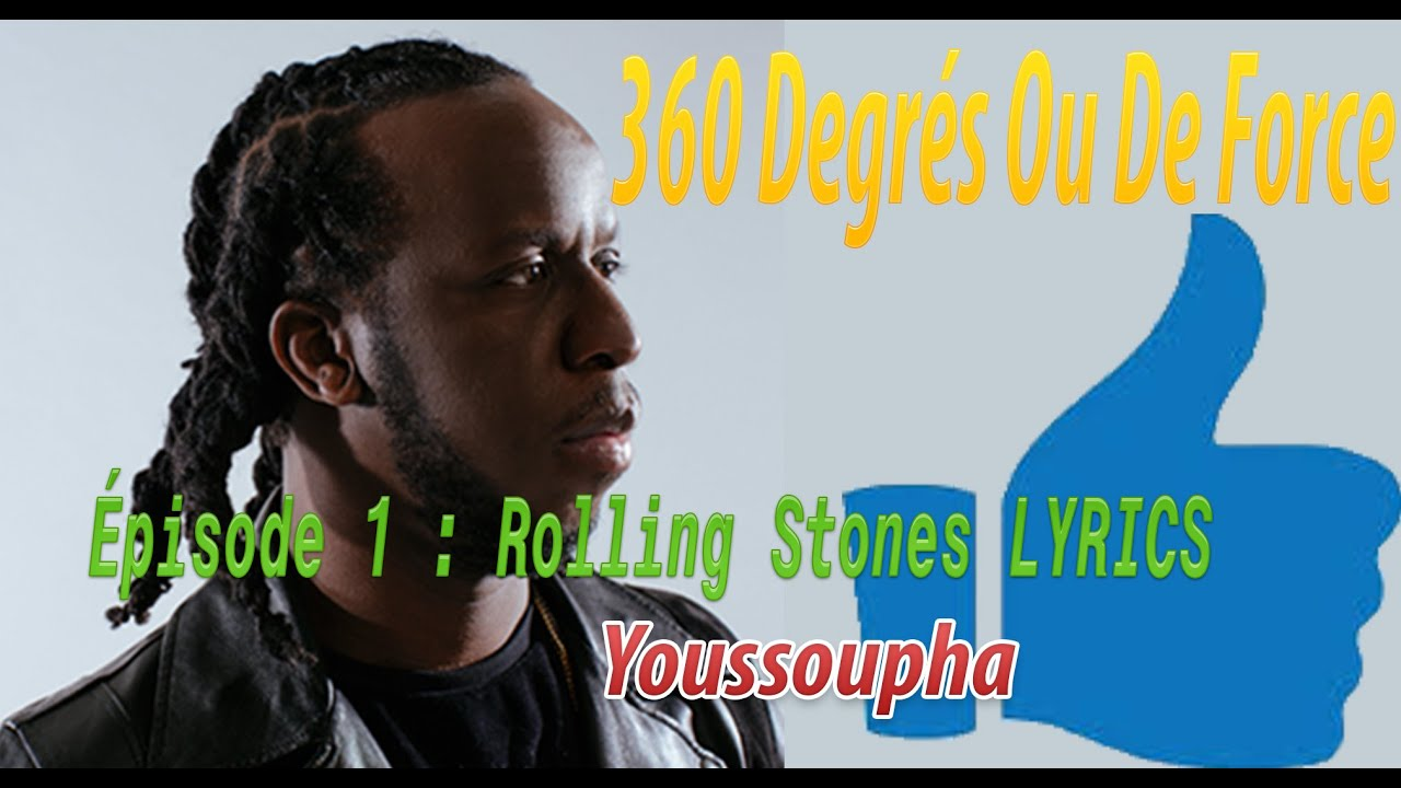 Download ƎFB-Youssoupha-360 Degrés Ou De Force - Épisode 1 : Rolling Stones LYRICS