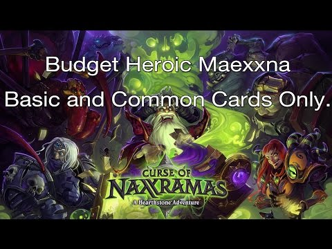 Heroic Maexxna on a Budget! Basic and Common cards only. Hearthstone Curse of Naxxramas