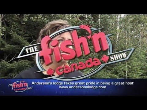 Fish'n Canada At Anderson's Lodge