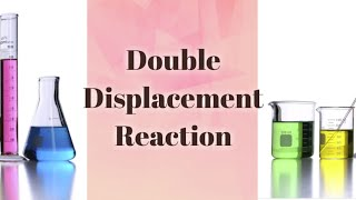 Class X - Chemistry - Double Displacement Reaction