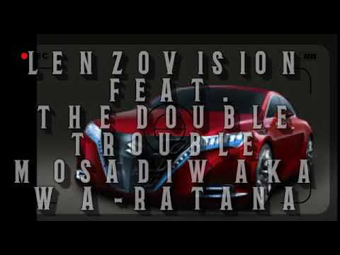 Lenzovision production feat. The Double Trouble(Janisto n ck)_-Mosadi waka waRatana