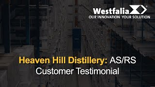 Heaven Hill Distillery | AS/RS | Customer Testimonial