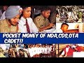 watch he video of POCKET MONEY/STIPEND OF NDA,IMA,OTA CADETS!!