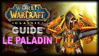 WoW Classic: Guide pour Paladin - Leveling, PvE, PvP, Professions