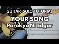 Download Parokya Ni Edgar - Your Song (Guitar Solo & Fills Tutorial with tabs) MP3 song and Music Video