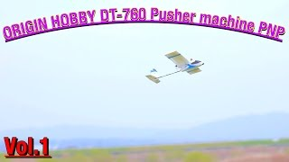 ORIGIN HOBBY DT-760 Pusher machine PNP RC Airplane Outdoors Vol.1