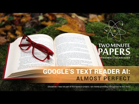 Google's Text Reader AI: Almost Perfect | Two Minute Papers #228