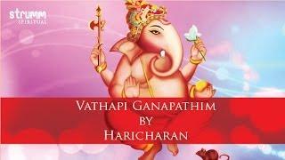 Vathapi Ganapathim by Haricharan