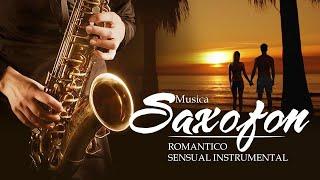 Saxofon Romantico Sensual Instrumental - Las Mejores Canciones Romanticas en Saxofon