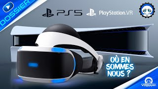 PS5 & PSVR : DOSSIER / Le point sur une situation difficile | PlayStation VR - PlayStation 5