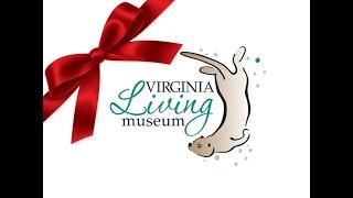 "Virginia Living Museum ""Wonderful Christmas Time"""